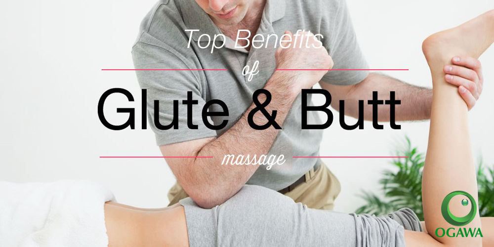 Top Benefits of Glute and Butt Massage